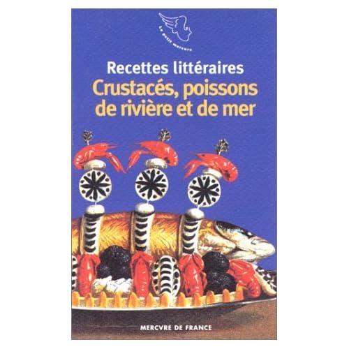 Recettes littéraires. III:Crustacés. poissons de rivière et de mer de Collectifs (1998) Poche