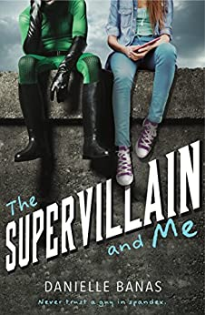 The Supervillain and Me by [Banas, Danielle]