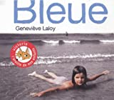 Bleue / Geneviève Laloy | Laloy, Geneviève