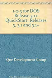 1-2-3 for DOS Release 3.1+ QuickStart: Releases 3, 3.1 and 3.1+