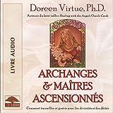 Archanges et maîtres ascensionnés: Comment travailler et guérir avec les divinités et les déités
