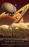 Geschichten aus dem Aether: Die Steampunk-Chroniken Band 1.5