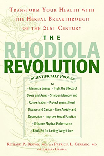 The Rhodiola Revolution: Transform Your Health with the ...