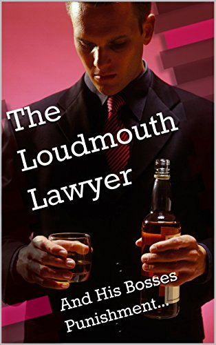 the-loudmouth-lawyer-and-his-bosses-punishment-english-edition