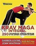 Krav maga intégral : 250 techniques d'auto-défense et de combat