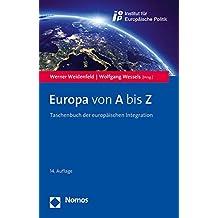 Europa von A bis Z: Taschenbuch der europäischen Integration