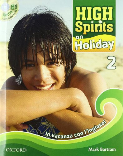 High spirits on holiday. In vacanza con l'inglese! Con CD Audio. Per la Scuola media: 2