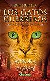 AURORA (S) (Gatos: La nueva profecía III) (Narrativa Joven)