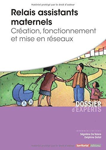 Relais assistants maternels - Création, fonctionnement et mise en réseaux par Mme Ségolène De Taisne