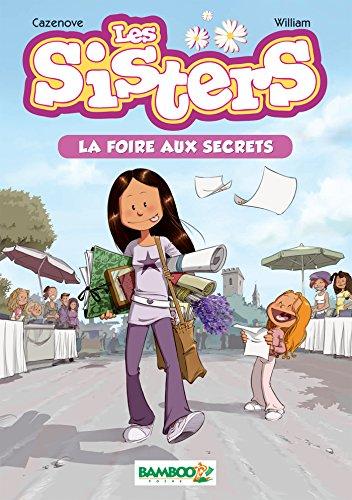 Les Sisters - poche tome 7: La foire aux secrets par Christophe Cazenove, William