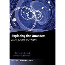 Exploring the Quantum: Atoms, Cavities, and Photons