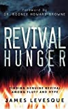 Revival Hunger: Finding Genuine Revival Among Fluff and Hype by James Levesque (1-Sep-2011) Paperback