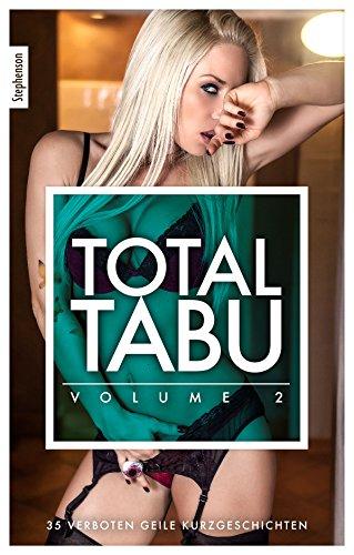 Total Tabu Vol. 2: 35 verboten geile Kurzgeschichten