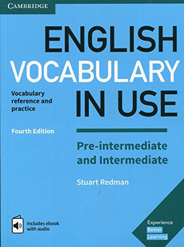 English Vocabulary In Use. Pre-intermediate and Intermediate. Fourth Edition with Answers. Enhanced E-book