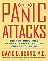 When Panic Attacks: The New, Drug-free Anxiety Therapy That Can Change Your Life by David D. Burns (2006-10-27)