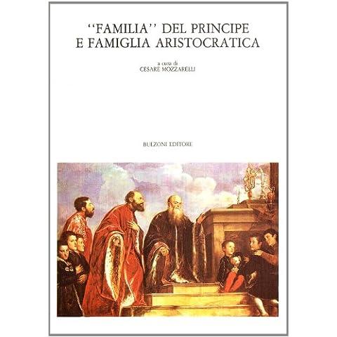 Familia del principe e famiglia aristocratica (Centro studi Europa corti. Bibl. '500)