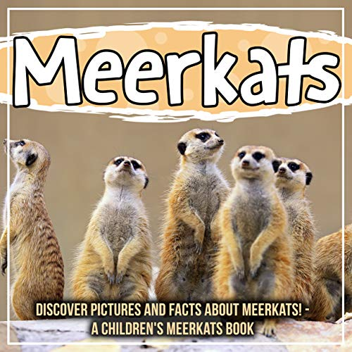 Meerkats: Discover Pictures and Facts About Meerkats! - A Children's Meerkats Book (English Edition)