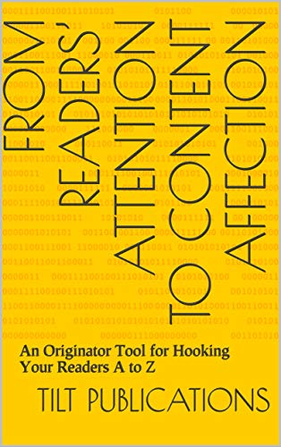 From Readers' Attention  to Content Affection: An Originator Tool for Hooking Your Readers A to Z (English Edition)