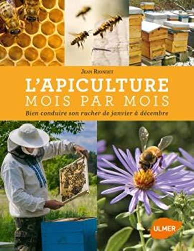 L'apiculture mois par mois -Nouvelle édition- par Jean Riondet