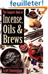 The Complete Book of Incense, Oils &...