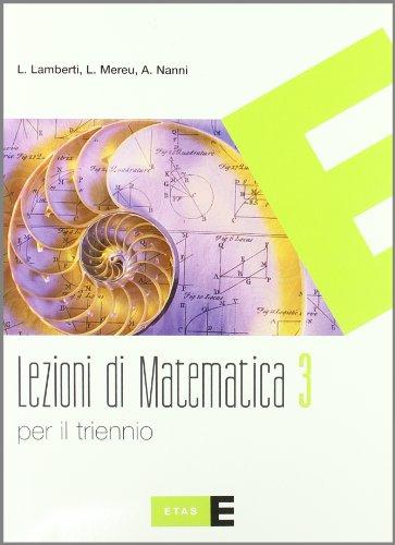 Lezioni di matematica. Per il triennio del Liceo scientifico: 3