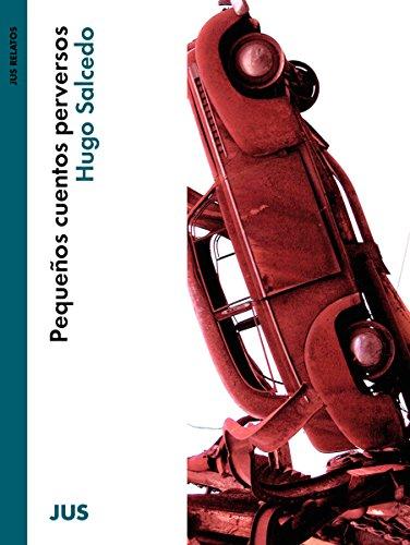 Pequeños cuentos perversos (Narrativa contemporánea) por Hugo Salcedo