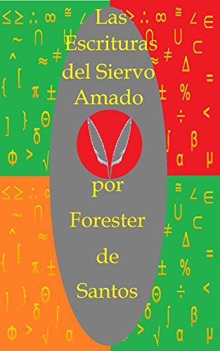 Las Escrituras del Siervo Amado por Forester de Santos