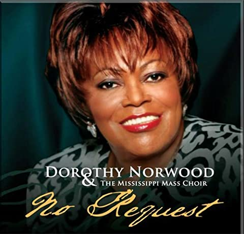 No Request by Dorothy Norwood & The Mississippi Mass Choir (2007-10-02)