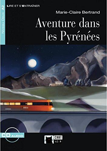 Aventure Dans Les Pyrenees+cd (Chat Noir. Lire Et S'entrainer)