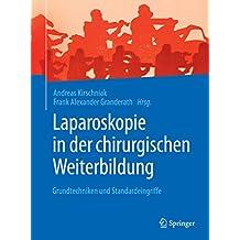 Laparoskopie in der chirurgischen Weiterbildung: Grundtechniken und Standardeingriffe