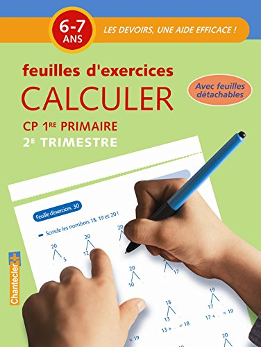 Calculer CP 6-7 ans : Feuilles d'exercices 2e trimestre