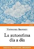 La autoestima día a día (Biblioteca Nathaniel Branden)