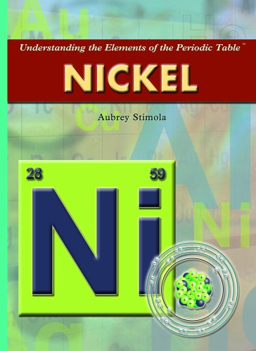 Nickel (Understanding the Elements of the Periodic Table) -
