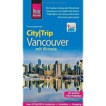 Reise Know-How CityTrip Vancouver: Reiseführer mit Faltplan und kostenloser Web-App