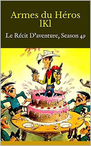 Livre en ligne pdf Armes du Héros lKl: Le Récit D'aventure, Season 49