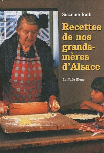 Recettes de Nos Grands-Mres d'Alsace
