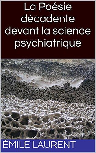 La Poésie décadente devant la science psychiatrique