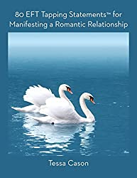 80 EFT Tapping Statements for Manifesting a Romantic Relationship (English Edition)
