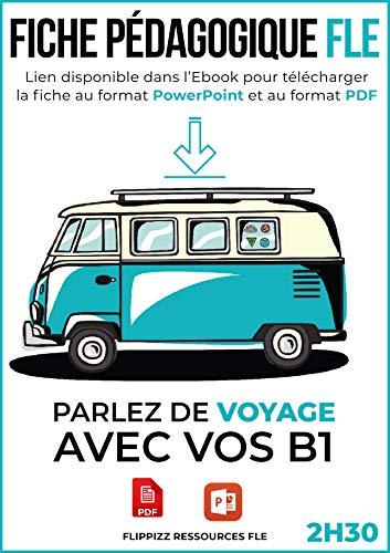 Couverture du livre Livre FLE B1 : Parlons de VOYAGE: 2h30 d'activités : format PDF imprimable + powerpoint.