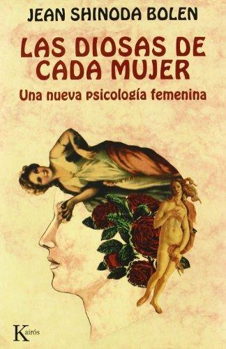 Las diosas de cada mujer: Una nueva psicología femenina by Jean Shinoda Bolen (2005-06-01)