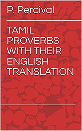 TAMIL PROVERBS WITH THEIR ENGLISH TRANSLATION: தமிழ்