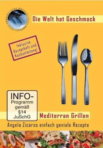 Mediterran Grillen - Angelo Zicaros einfach ...