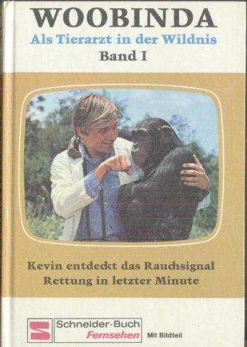 Als Tierarzt in der Wildnis, Band 1: Kevin entdeckt das Rauchsignal - Rettung in letzter Minute (mit Bildteil)