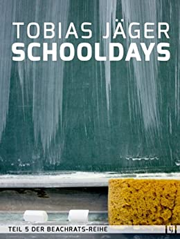Schooldays (Beachrats 5) (German Edition) by [Jäger, Tobias]
