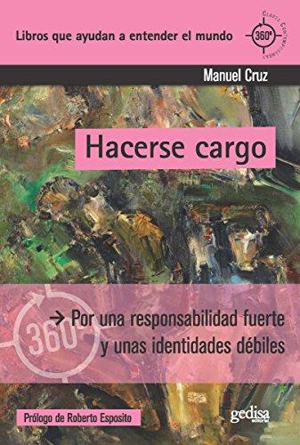 Hacerse cargo: Por una responsabilidad fuerte y unas identidades débiles (360o Claves Contemporáneas)