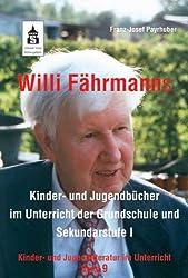Willi Fährmanns Kinder- und Jugendbücher im Unterricht der Grundschule und Sekundarstufe I