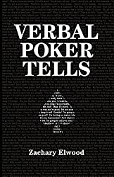 Verbal Poker Tells by Zachary Elwood (2014-06-01)