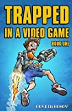 Video Games Best Deals - Trapped in a Video Game: Book One: Volume 1