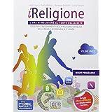 iReligione. L'ora di religione al tempo della rete. Testo per l'insegnamento della religione cattolica. Con espansione online. Con DVD. Per le Scuole superiori