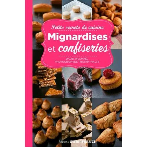 Mignardises et confiseries - Petits secrets de cuisine